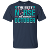 Nice Nurse T Shirt - The Best Nurses Are Born In October, cool gift