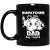 Dispatcher By Day Dad By Night Mug