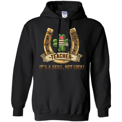 Teacher It's A Skill, Not Luck T Shirt