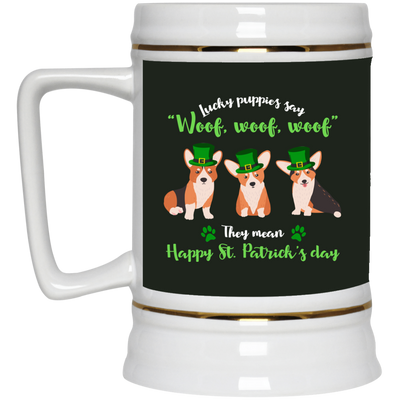 Nice Corgi Mug - What Lucky Puppies Say, is a cool gift for you