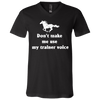 Dont Make Me Use My Trainer Voice T Shirt