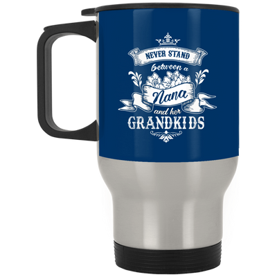 Never Stand Between A Nana And Her Grandkids Mug