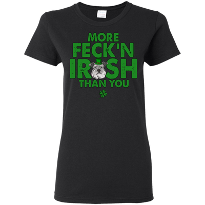 My Schnauzer Is More Feck'n Irish Than You T Shirt