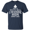 This Is What A Real Awesome Mom Looks Like T Shirt