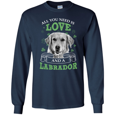 Nice Labrador T Shirt - All You Need Is Love And Labrador St Patrick