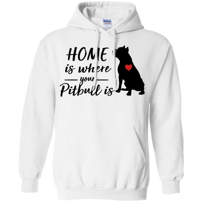 Nice Pitbull T Shirt - Home Is Where Your Pitbull Is, is a cool gift