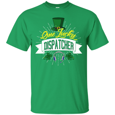 One Lucky Dispatcher T Shirt