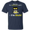 Cool Dog T Shirt What Are Your Super Powers Again - I'm Rich