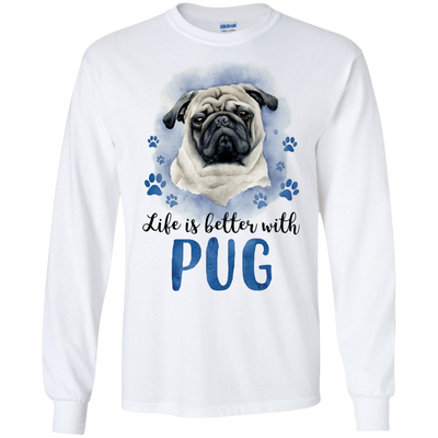 Nice Pug T Shirt - Life Is Better With Pug, is a awesome gift