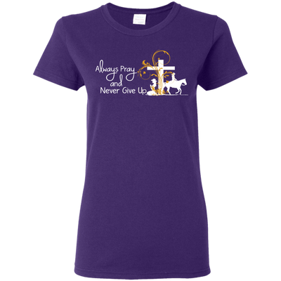 Always Pray And Never Give Up Horse T Shirt