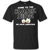 Nice Samoyed Black T Shirt - Come To The Bark Side We Have Samoyeds