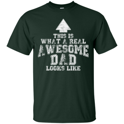 This Is What A Real Awesome Dad Looks Like T Shirt