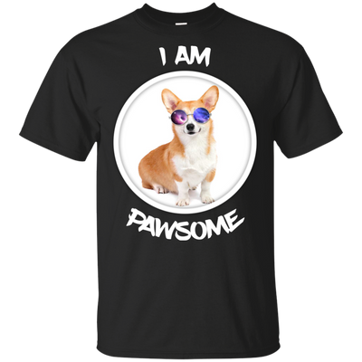 Nice Corgi T Shirt - I Am Pawsome Corgi, is a cool gift for friends