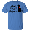 Nice Beagle T Shirt - Home Is Where Your Beagle Is, is a cool gift