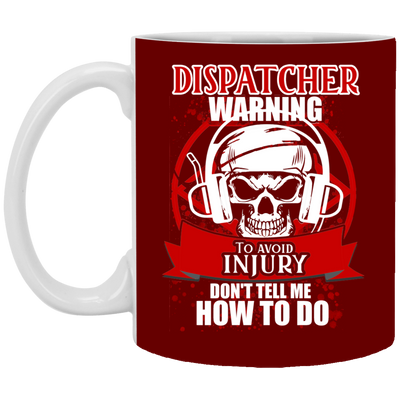 Dispatcher Warning To Avoid Injury Mug