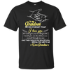 To My Grandson - Never Forget That I Love You - Grandma T Shirt