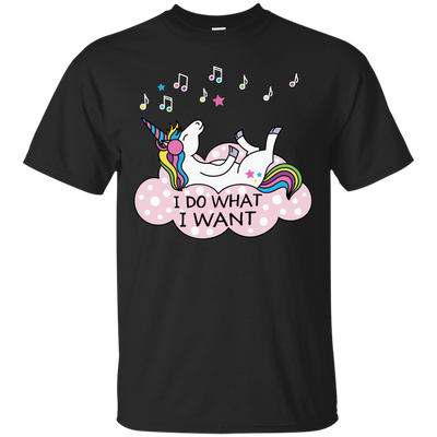 I Do What I Want T Shirt