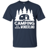 Beautiful Unique Camping T shirts Camping In A Winter Wonderland