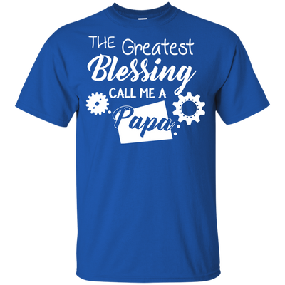 The Greatest Blessing Call Me A Papa Incredible T Shirt For Great Daddy