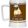 Nice Pug Mug - It Still Fits Pug, is a cool gift for your friends