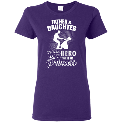 Father And Daughter He Is Her Hero She Is His Princess T Shirt