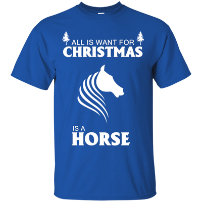 All I Want For Christmas Is A Horse T Shirt