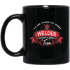 To Me There No Great Welder Mug