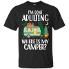 I'm Done Adulting Where Is My Camper T Shirt