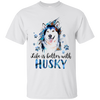Nice Husky T Shirt - Life Is Better With Husky, is a awesome gift