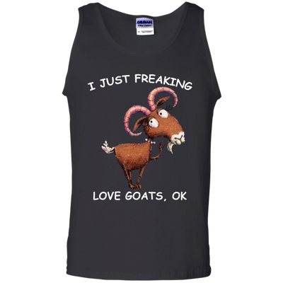 I Just Freaking Love Goats Ok Funny T Shirt With Cool Sayings