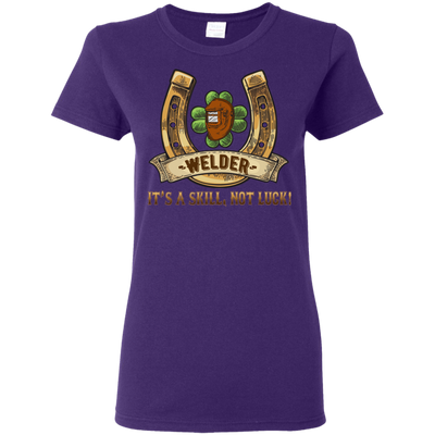 Welder It's A Skill, Not Luck T Shirt