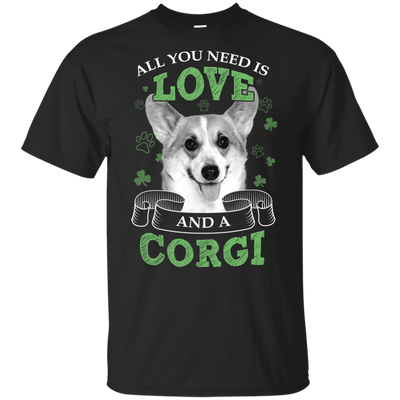 Nice Corgi Black T Shirt - All You Need Is Love And Corgi St Patrick
