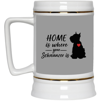 Nice Schnauzer Mug - Home Is Where Your Schnauzer Is, cool gift