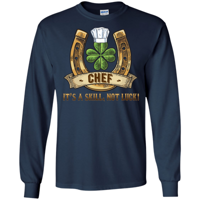 Chef It's A Skill, Not Luck T Shirt