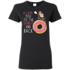 I Love You To The Donut And Back Pug T Shirt