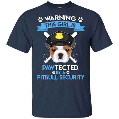 This Girl Is Pawtected By Pitbull Security T Shirt