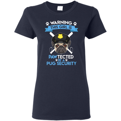 Great Dog T Shirt Warning!! This girl Is Pawtected By Pug