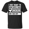Funny Chicken T Shirt I Just Want To Raise Chicken And Take Nap T Shirt