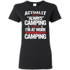 Lovely Camping T Shirt Where I Get Paid To Think About Camping