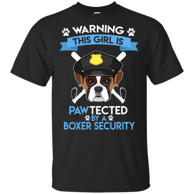 This Girl Is Pawtected By Boxer Security T Shirt