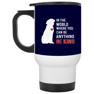 Nice Labrador Mug - In The World Where You Can Be, cool gift