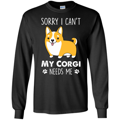 Nice Corgi T Shirt - My Corgi Needs Me, is a cool gift for friends