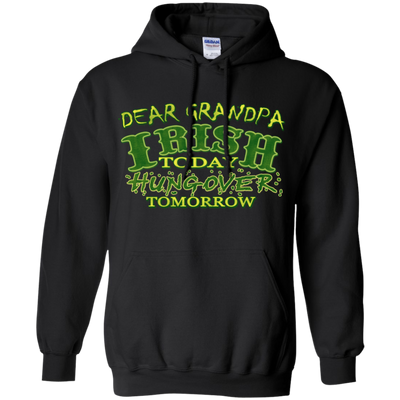 Dear Grandpa - Irish Today Hungover Tomorrow T Shirt
