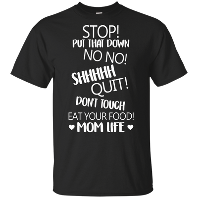 Don't Touch Eat Your Food Mom Life T Shirt