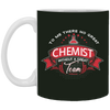 To Me There No Great Chemist Mug