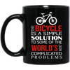 The Bicycle Is A Simple Solution Cycling Mug