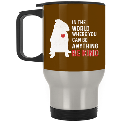 Nice Pug Mug - In The World Where You Can Be, is a cool gift