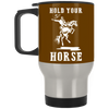 Nice Horse Mug - Hold Your Horse, is a cool gift for friends