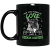 Nice German Shepherd Mug - All You Need Is Love And German Shepherd St Patrick