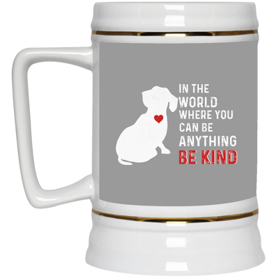 Nice Dachshund Mug - In The World Where You Can Be, cool gift